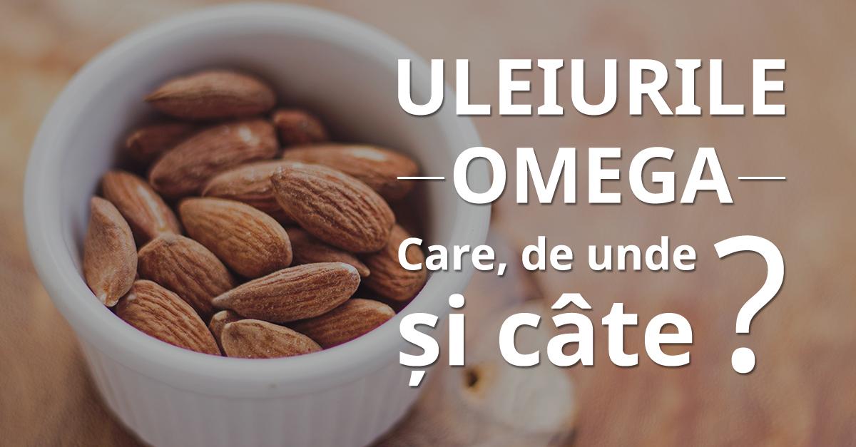 Uleiurile Omega. Care, De Unde și Cât?