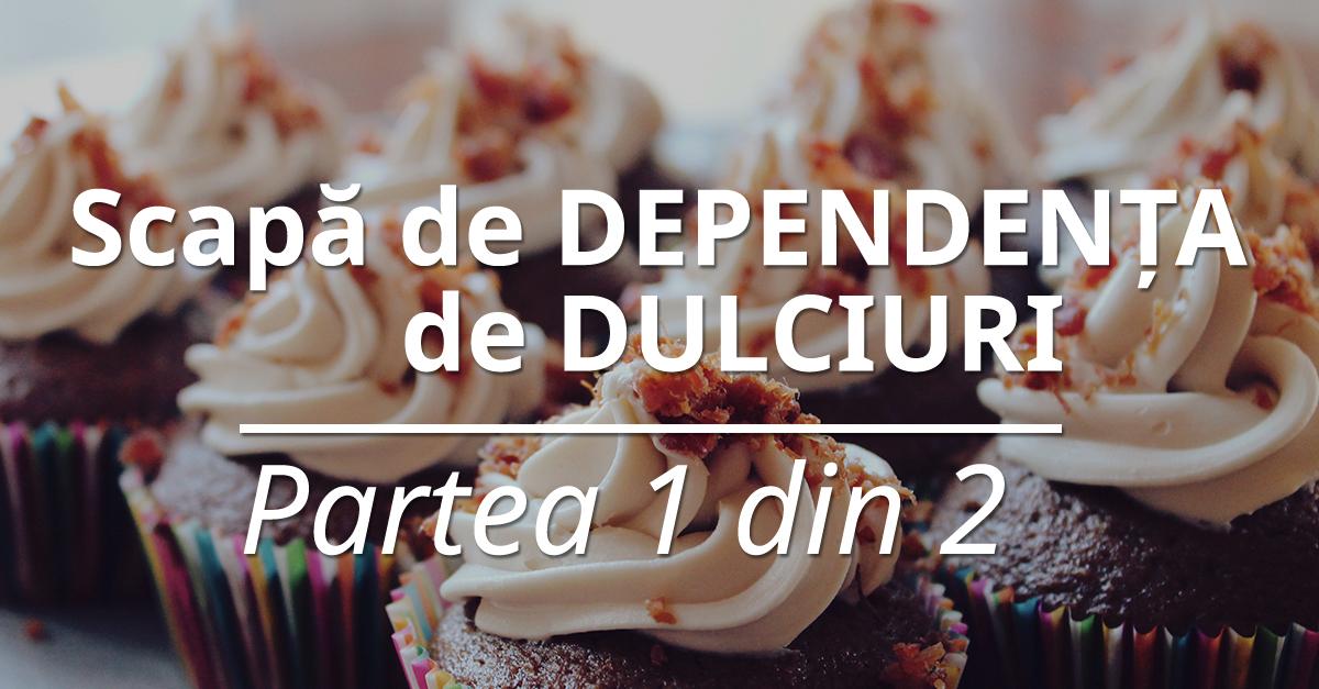 8 Dependenta Dulciuri 1din2
