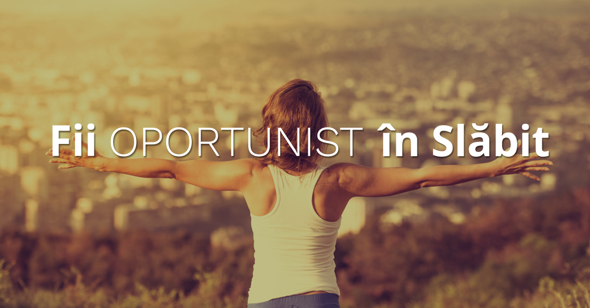 Fii Oportunist în Slăbit