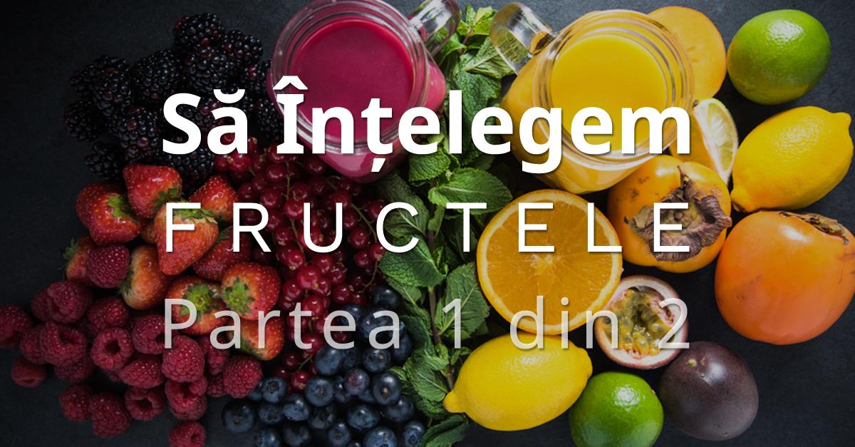Cum Pot Consuma Fructele? Hai Să Înțelegem – Partea 1 Din 2