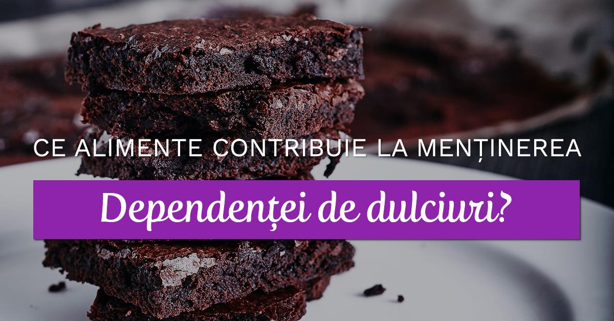 Ce Alimente Contribuie La Menținerea Dependenței De Dulciuri?
