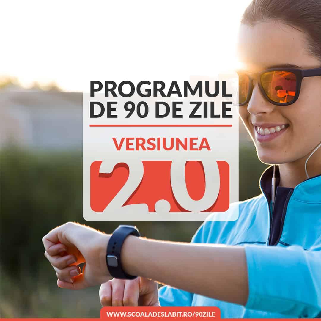 Programul de 90 de zile - versiunea 2.0